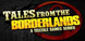 Tales from the Borderlands cd key best prices