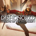Dishonored Death of the Outsider: Meet the Outsider