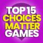 15 van de Best Choices Matter Games en vergelijk prijzen
