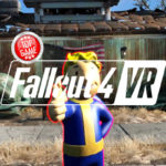 Fallout 4 VR PC System Requirements Announced, New Gameplay Video Revealed!