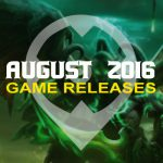 August 2016: 11 Games Coming Out This Month!
