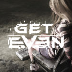 Watch Get Even's Launch Trailer!