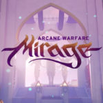 Mirage Arcane Warfare: Watch 8 Minutes of Gameplay!