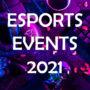Esports – grote evenementen 2021 | alles wat je moet weten