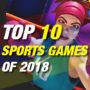 10 Beste Sport Games van 2018
