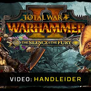 Total War WARHAMMER 2 The Silence & The Fury Video-opname